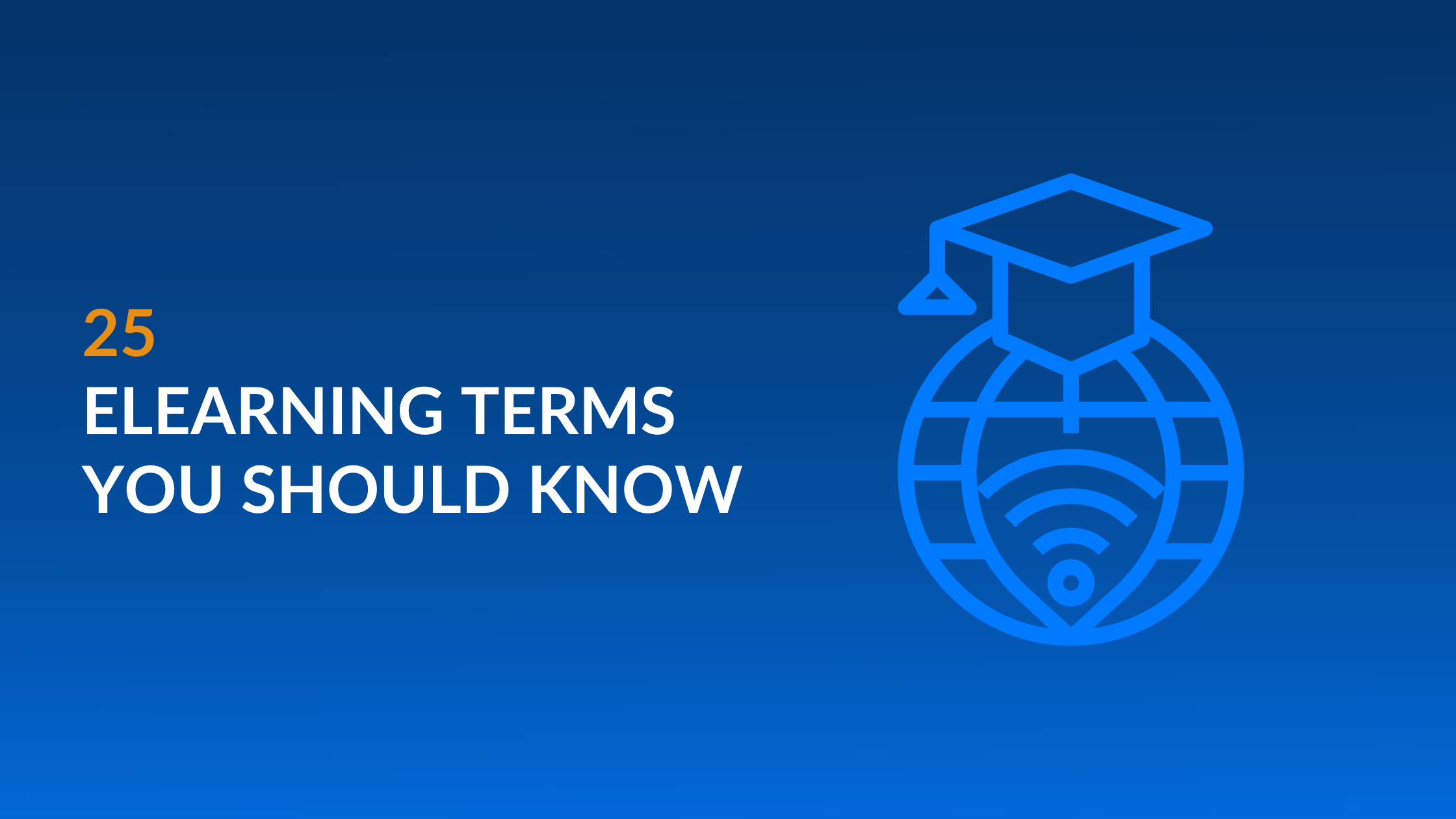 25 eLearning Terms You Should Know