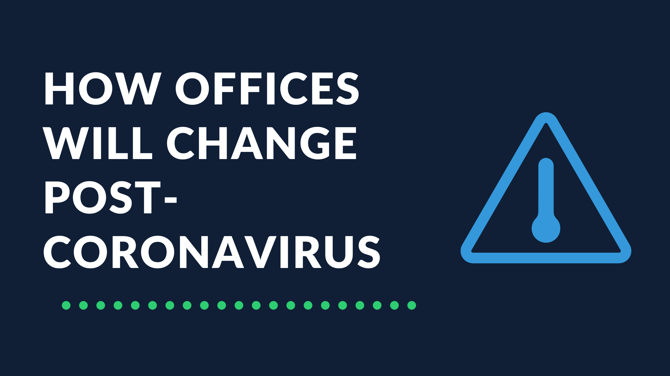 How Offices Will Change Post-Coronavirus [Infographic]