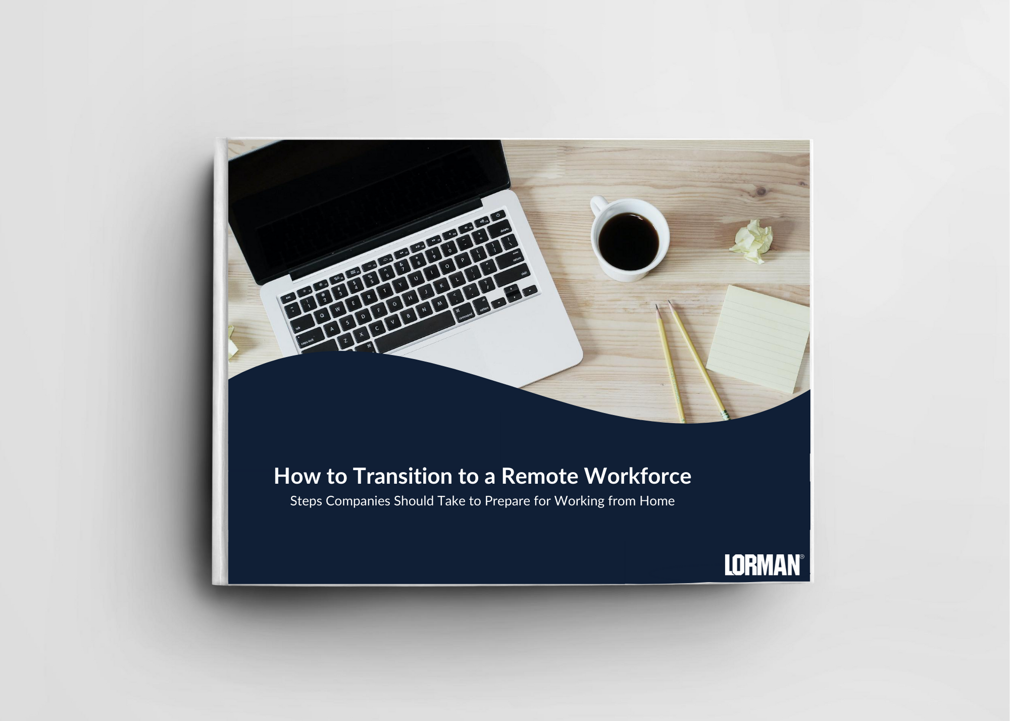 How to Transition to a Remote Workforce: Steps Companies Should Take to Prepare for Working from Home [eBook]