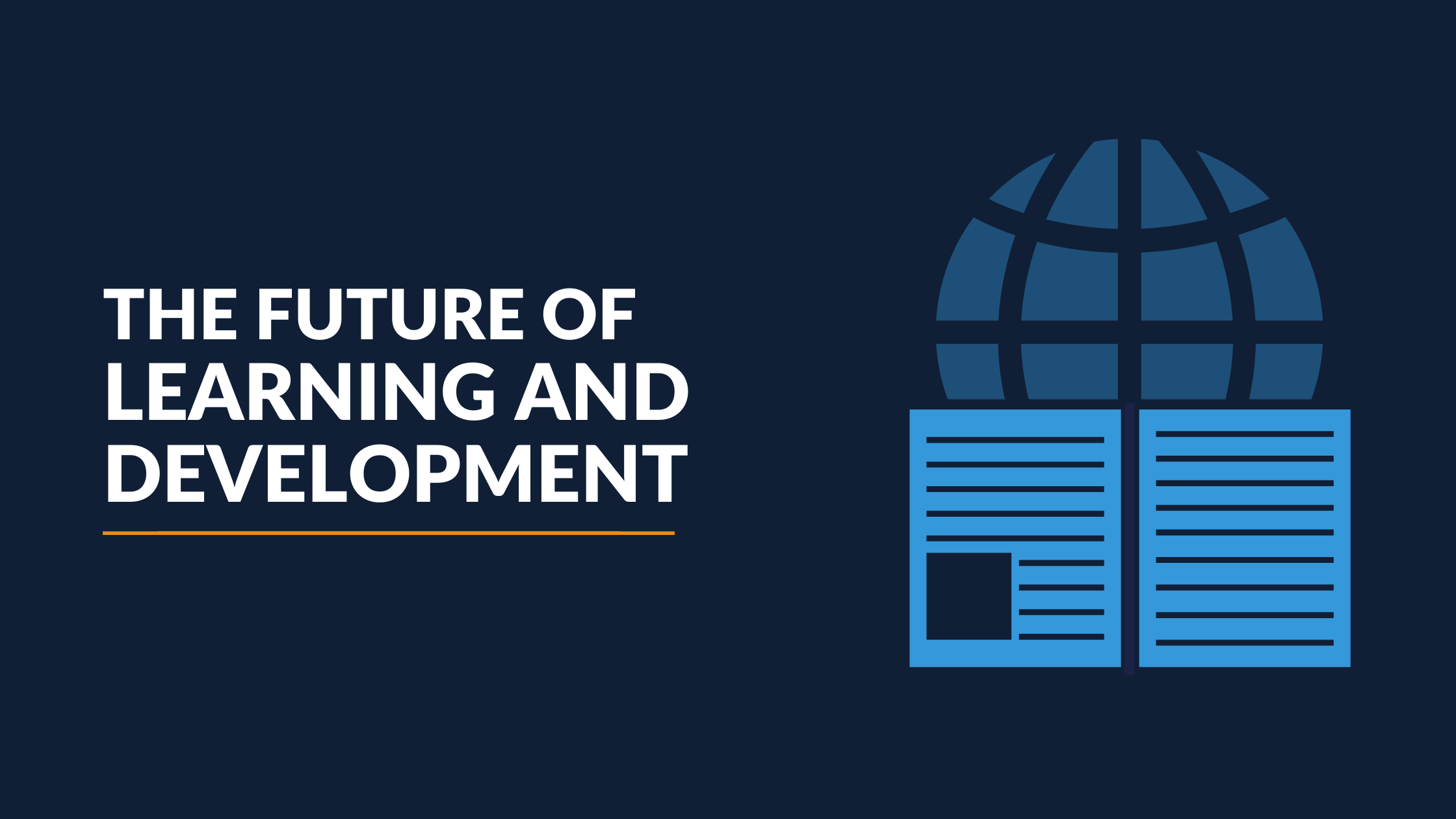 The Future of Learning & Development: Goodbye Classrooms, Hello eLearning